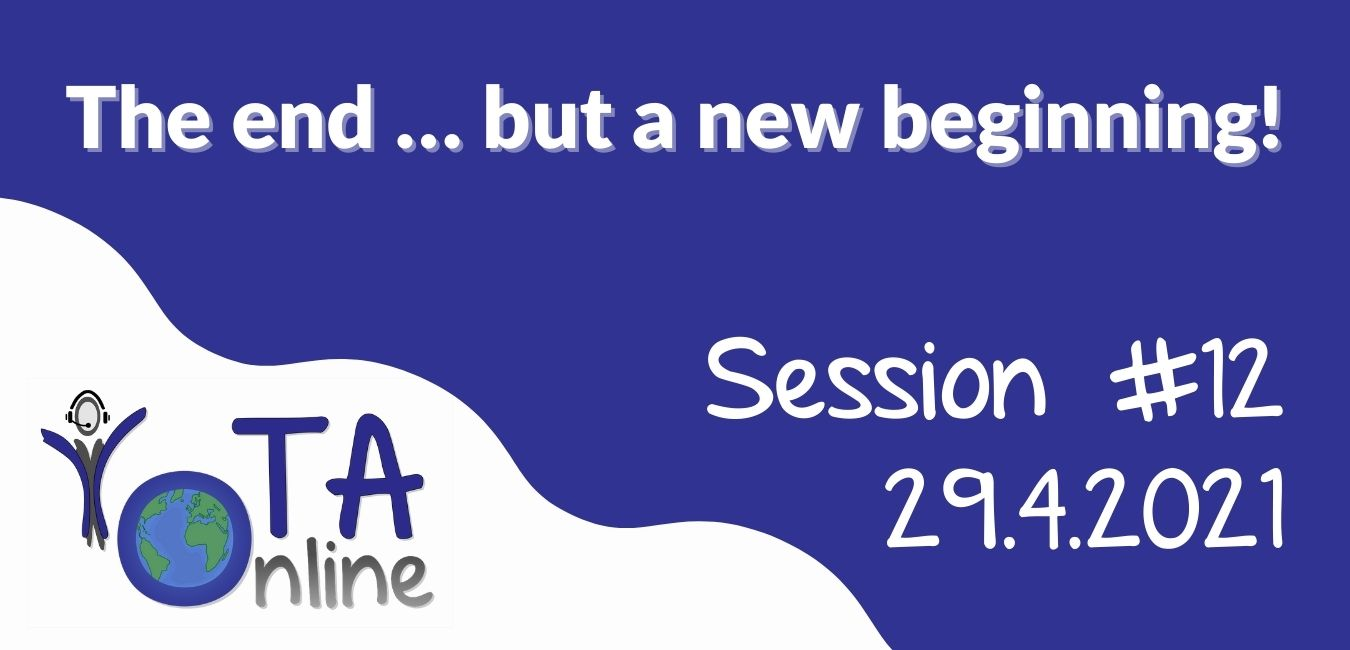 """YOTA Online – Session #12 """"The end … but anew beginning!"""""""